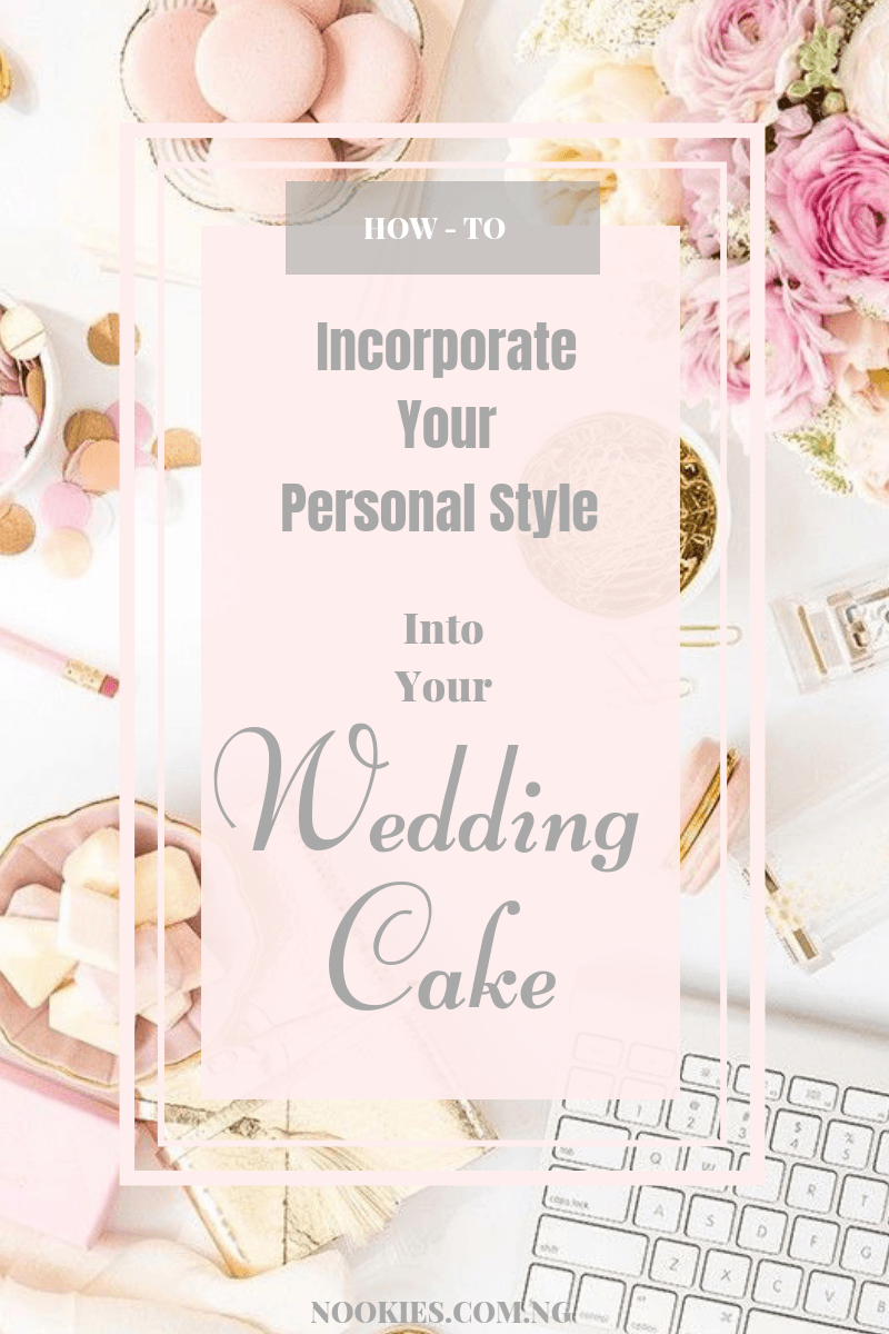 Incorporating Your Personal Style Into Your Wedding Cake