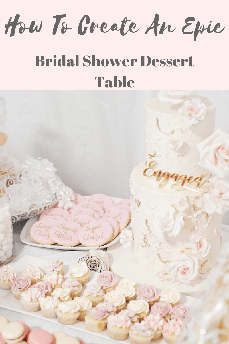 How To Create An Epic Bridal Shower Dessert Table